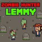 Zombie Hunter Lemmy